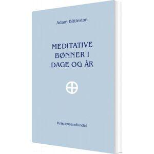 Meditative Bønner I Dage Og år - Adam Bittleston - Bog