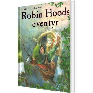 Robin Hoods Eventyr - Rob Lloyd Jones - Bog