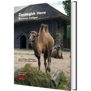 Zoologisk Have - Dyrenes Boliger - Jørgen Hegner Christiansen - Bog