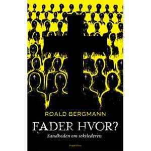 Roald Bergmann Fader hvor?: Sandheden om sektlederen