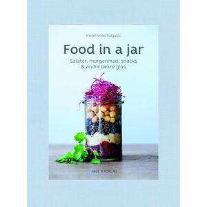 Sophie Vedel Dalgaard Food in a jar: Salater, morgenmad, snacks & andre lækre glas