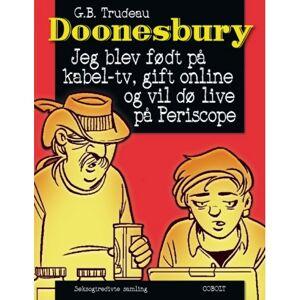 G.B. Trudeau Doonesbury 36: Jeg blev født på kabel-tv, gift online og vil dø live på Periscope