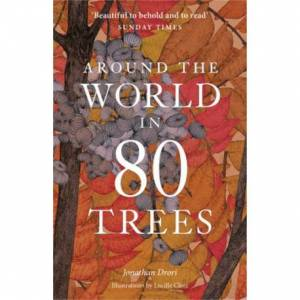 Jonathan Drori Around the World in 80 Trees