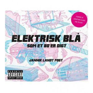 Jannik Landt Fogt Elektrisk blå som et 80'er digt