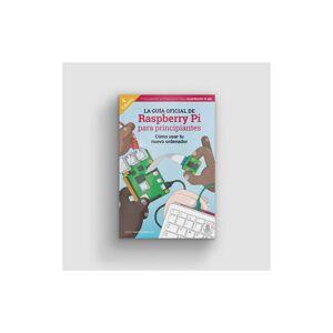 Raspberry Pi GUIA OFICIAL DE RASPBERRY PI PARA PRINCIPIANTES