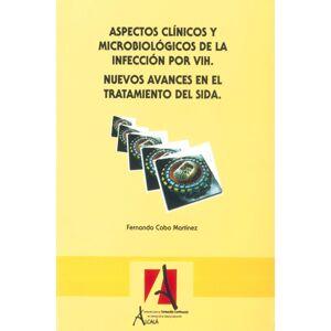 Aspectos clínicos y microbiológicos de la infección por vih. nuevos avances en el tto. del sida