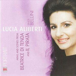Lucia Aliberti Bellini: Arias y Escenas de Beatrice di Tenda y Il pirata