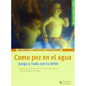 Carmona, Maru Como pez en el agua (Salud & niños)