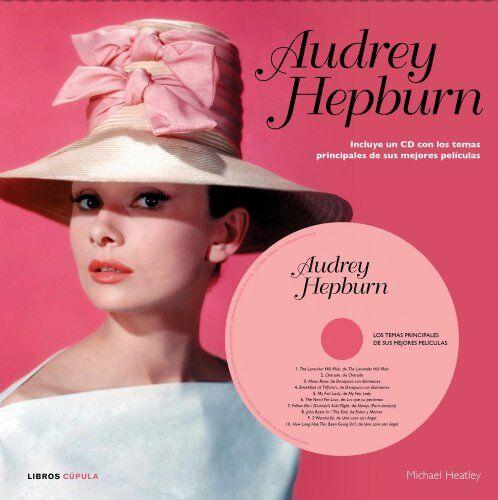Heatley, Michael Audrey Hepburn: Incluye un CD con los temas principales de sus mejores películas (Música y cine)