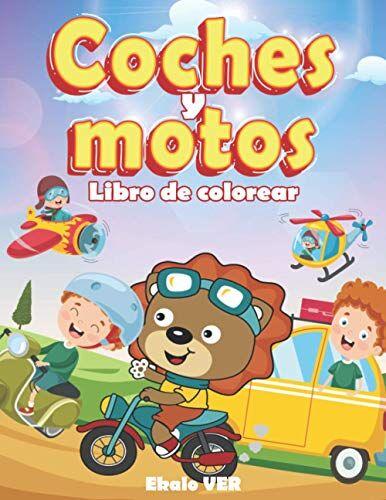 VER, Ekalo Libro de colorear coches y motos: Libro para colorear para niños a partir de 4 años   dibujo de dibujos animados sobre el tema de los vehículos para ... a colorear sin exagerar   versión en español
