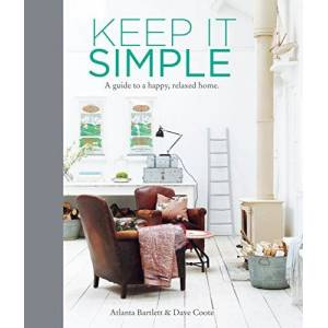 Bartlett, Atlanta Keep it Simple: A Guide to a Happy, Relaxed Home