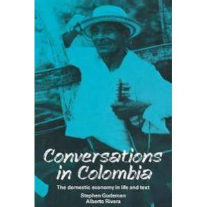 Gudeman, Stephen Conversations in Colombia Nidottu