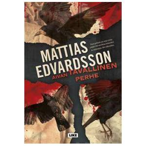 Edvardsson, Mattias Aivan tavallinen perhe Sidottu