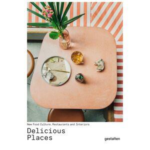Gestalten Delicious Places - New Food Culture, Restaurants, and Interiors