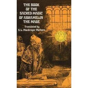 The Book of the Sacred Magic of Abramelin the Mage by S. L. MacGregor Mathers