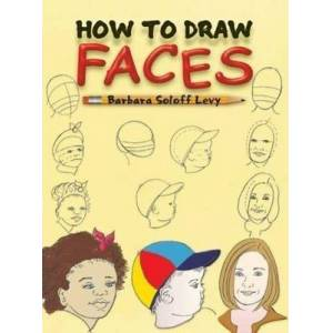 How to Draw Faces by Barbara Soloff-Levy