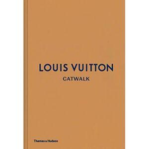 Louis Vuitton Catwalk by Jo Ellison