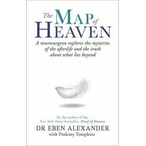 The Map of Heaven by Dr. Eben Alexander