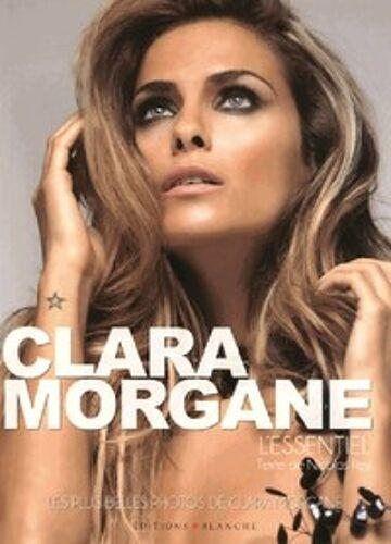 Clara Morgane. L'essentiel - Nic...