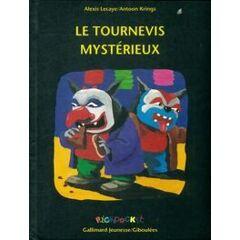 Le tournevis mystérieux - Alexis Lecaye - Livre