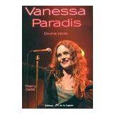 Vanessa paradis. Divine idole - Thierry Cadet - Livre