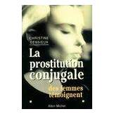 La prostitution conjugale - Christine Dessieux - Livre