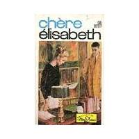 Chère Elisabeth - Anne Maybury - Livre <br /><b>4.55 EUR</b> Livrenpoche.com