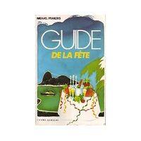 Guide de la fête - Mickael François - Livre <br /><b>3.97 EUR</b> Livrenpoche.com