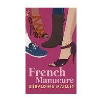 French manucure - Géraldine Maillet - Livre <br /><b>3.93 EUR</b> Livrenpoche.com