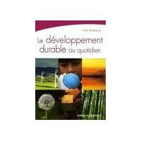 Le développement durable au quotidien - Farid Baddache - Livre <br /><b>3.97 EUR</b> Livrenpoche.com