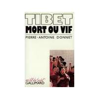 Tibet mort ou vif - Pierre-Antoine Donnet - Livre <br /><b>3.97 EUR</b> Livrenpoche.com