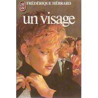 Un visage - Frédérique Hébrard - Livre <br /><b>2.52 EUR</b> Livrenpoche.com