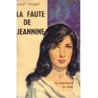 La faute de Jeannine - Paul Rouget - Livre <br /><b>3.83 EUR</b> Livrenpoche.com