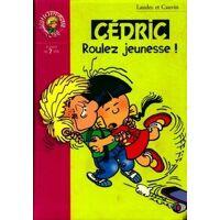 Cédric Tome IV : Roulez jeunesse ! - Raoul Laudec ; Cauvin - Livre <br /><b>2.85 EUR</b> Livrenpoche.com