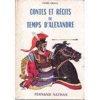 Contes et récits du temps d'Alexandre - Pierre Grimal - Livre <br /><b>4.55 EUR</b> Livrenpoche.com