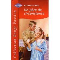 Un père de circonstance - Maureen Child - Livre <br /><b>2.52 EUR</b> Livrenpoche.com