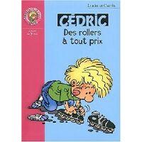 Cédric Tome IX : Des rollers à tout prix - Raoul Laudec ; Cauvin - Livre <br /><b>2.85 EUR</b> Livrenpoche.com