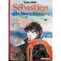Sébastien et la Mary-Morgane : Le retour du Narval - Cécile Aubry - Livre <br /><b>1.70 EUR</b> Livrenpoche.com