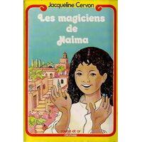 Les magiciens de Naima - Jacqueline Cervon - Livre <br /><b>3.72 EUR</b> Livrenpoche.com