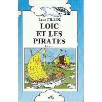 Loïc et les pirates - Luce Fillol - Livre <br /><b>3.17 EUR</b> Livrenpoche.com