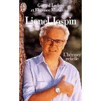 Lionel Jospin, L'héritier rebelle - Florence Leclerc - Livre <br /><b>3.99 EUR</b> Livrenpoche.com