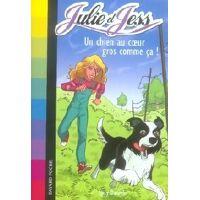 Julie et Jess Tome II : Un chien au coeur gros comme ça ! - Lucy Daniels - Livre <br /><b>6.47 EUR</b> Livrenpoche.com