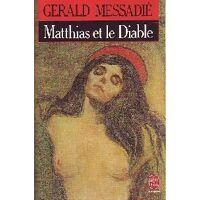 Matthias et le diable - Gérald Messadié - Livre <br /><b>2.00 EUR</b> Livrenpoche.com