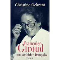 Françoise Giroud, une ambition française - Ockrent Christine - Livre <br /><b>4.39 EUR</b> Livrenpoche.com