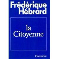 La citoyenne - Frédérique Hébrard - Livre <br /><b>5.46 EUR</b> Livrenpoche.com