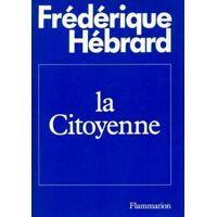 La citoyenne - Frédérique Hébrard - Livre <br /><b>4.37 EUR</b> Livrenpoche.com