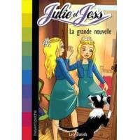 Julie et Jess Tome VIII : La grande nouvelle - Lucy Daniels - Livre <br /><b>3.00 EUR</b> Livrenpoche.com