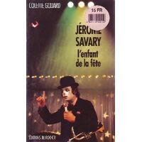 Jérôme Savary. L'enfant de la fête - Colette Godard - Livre <br /><b>4 EUR</b> Livrenpoche.com