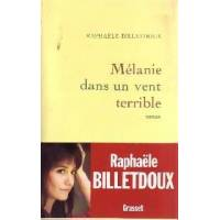 Mélanie dans un vent terrible - Raphaële Billetdoux - Livre <br /><b>4.39 EUR</b> Livrenpoche.com