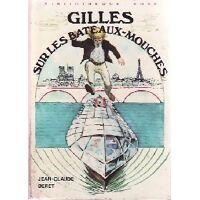 Gilles sur les bateaux-mouches - Jean-Claude Deret - Livre <br /><b>3.04 EUR</b> Livrenpoche.com